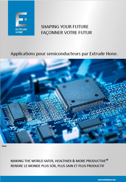 Applications pour semiconducteurs par Extrude Hone.